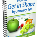 Get in Shape by January 1st!  Yes…you can do it!