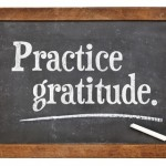 Practice gratitude…it's a wonderful way to begin and end the day